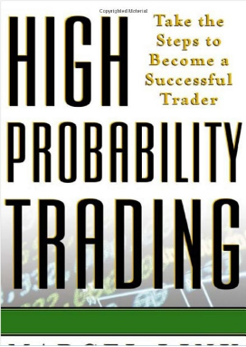 High Probability Trading: Take the Steps to Become a Successful Trader by Marcel Link